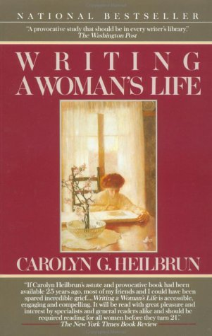 Writing a Woman's Life by Carolyn G. Heilbrun