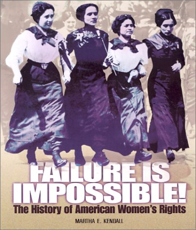 Failure is Impossible!: The History of American Women's Rights