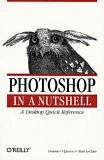 Photoshop in a Nutshell (In a Nutshell (O'Reilly))