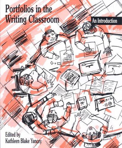 Portfolios in the Writing Classroom: An Introduction