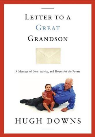 Letter to a Great Grandson: A Message of Love, Advice, and Hopes for the Future