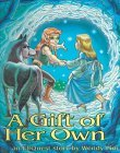 A Gift of Her Own: An Elfquest Story