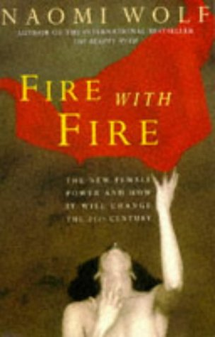 Fire With Fire by Naomi Wolf