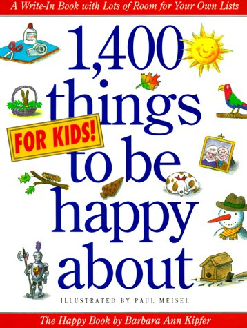 1,400 Things for Kids to Be Happy About