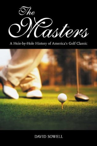 The Masters: A Hole-By-Hole History of America's Golf Classic