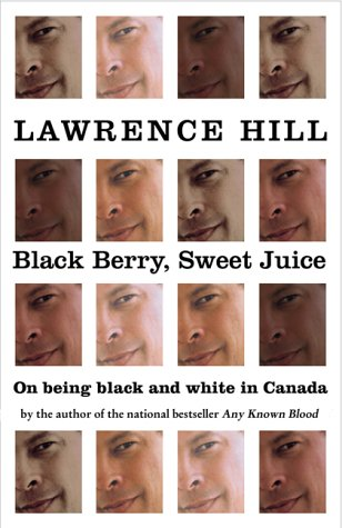 Black Berry, Sweet Juice by Lawrence Hill