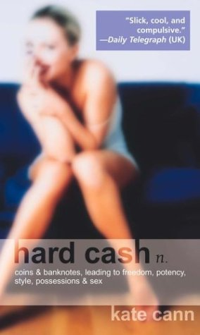 Hard Cash (Hard Cash Trilogy, #1)