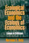 Ecological Economics and the Ecology of Economics: Essays in Criticism