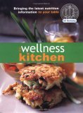 The Wellness Kitchen: Bringing the Latest Nutrition Information to Your Table