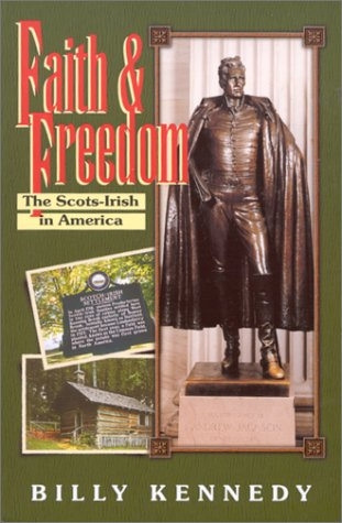 Faith & Freedom: The Scots-Irish in the United States