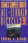 Sloane's Complete Book of All-Terain Bicycles: How We Will Live, Work and Buy