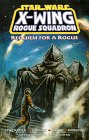 Requiem for a Rogue (Star Wars: X-Wing Rogue Squadron, #5)