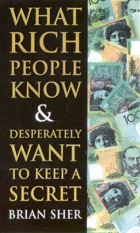 What Rich People Know&Desperately Want To Keep A Secret