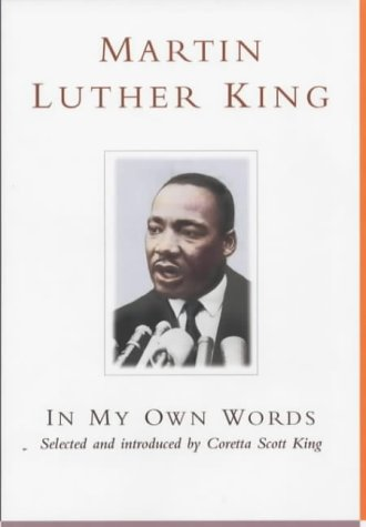 Martin Luther King (In My Own Words)
