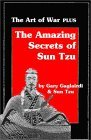The Art of War PLUS The Amazing Secrets of Sun Tzu (Mastering Sun Tzu's Strategy Mastering Sun Tzu's Strategy)