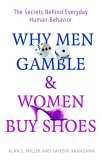 Why Men Gamble and Women Buy Shoes: The Secrets Behind Everyday Human Behavior