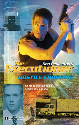 Hostile Crossing (Mack Bolan The Executioner, #329)