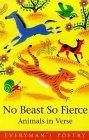 No Beast So Fierce: Animals in Verse (Everyman Poetry Library)