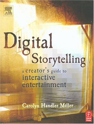 Digital Storytelling by Carolyn Handler Miller