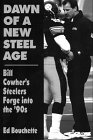 Dawn of a New Steel Age: Bill Cowher's Steelers Forge Into the '90s