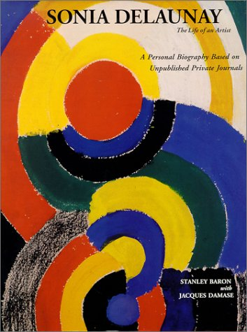 Sonia Delaunay: The Life of an Artist