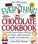 The Everything Chocolate Cookbook: A Chocolate-Lovers Dream Collection of Cookies, Cakes, Brownies, Candies, and Confections