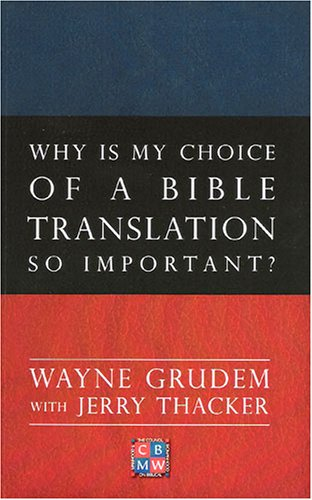 Why Is My Choice Of A Bible Translation So Important?
