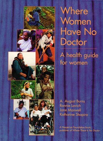 Where Women Have No Doctors by A. August Burn