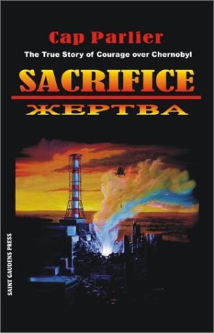 Sacrifice: The True Story of Courage Over Chernobyl