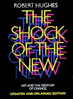 The Shock of the New by Robert Hughes