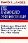 The Unbound Prometheus: Technological Change and Industrial Development in Western Europe from 1750 to the Present