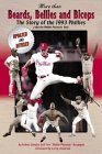 More Than Beards, Bellies and Biceps: The Story of the 1993 Phillies (and the Phillie Phanatic Too)