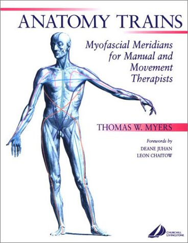 Anatomy Trains by Thomas W. Myers