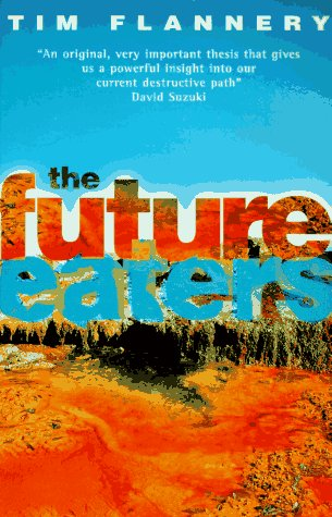 The Future Eaters: An Ecological History of the Australasian Lands and People