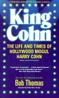 King Cohn: The Life and Times of Harry Cohn