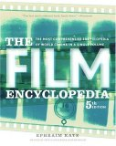 The Film Encyclopedia: The Most Comprehensive Encyclopedia of World Cinema in a Single Volume