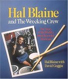 Hal Blaine and the Wrecking Crew: by Hal Blaine with David Goggin