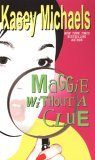 Maggie Without A Clue (Maggie Kelly Mystery, #3)