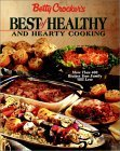Betty Crocker's Best of Healthy and Hearty Cooking: More Than 400 Recipes Your Family Will Love