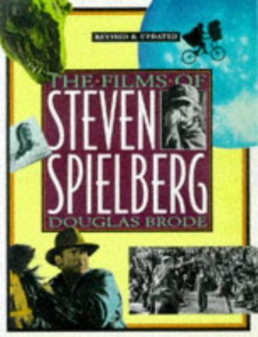The Films Of Steven Spielberg by Douglas Brode