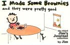 I Made Some Brownies and They Were Pretty Good: The Third Jim's Journal Collection