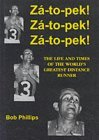 Za-to-pek! Za-to-pek! Za-to-pek!: The Life and Times of the World's Greatest Distance Runner