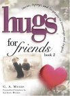 Hugs for Friends: Book 2: Stories, Sayings, and Scriptures to Encourage and Inspire