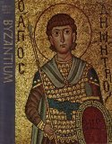 Byzantium (Great Ages of Man: A History of the World's Cultures)