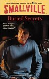 Buried Secrets (Smallville Series for Young Adults, #6)