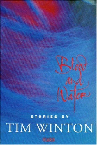 tim winton blood and water Tim winton's first collection of stories deals with men y blood and water : stories tim winton, london: picador, 1993 z309483 1993 selected work short story.