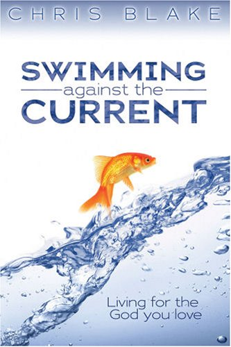 Swimming Against the Current by Chris Blake