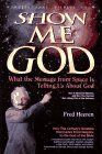 Show Me God: What the Message from Space is Telling Us about God