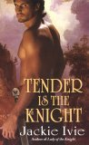 Tender Is The Knight  (Knights, #9; The Brocade #7)