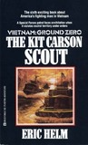 The Kit Carson Scout (Vietnam: Ground Zero #6)